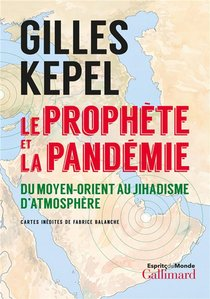 Le Prophete Et La Pandemie ; Du Moyen-orient Au Jihadisme D'atmosphere