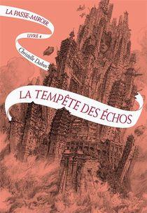 La Passe-miroir T.4 ; La Tempete Des Echos