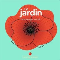 Le Jardin : Mon Imagier Anime