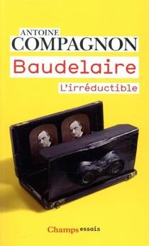 Baudelaire, L'irreductibles