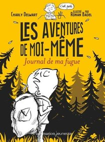 Les Aventures De Moi-meme ; Journal De Ma Fugue