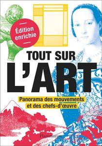 Tout Sur L'art ; Panorama Des Mouvements Et Des Chefs-d'oeuvre