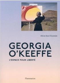 Georgia O'keeffe : L'espace Pour Liberte