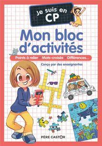 Je Suis En Cp ; Mon Bloc D'activites : Points A Relier, Mots Croises, Differences...