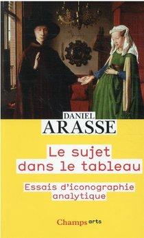 Le Sujet Dans Le Tableau : Essais D'iconographie Analytique