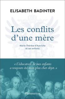 Les Conflits D'une Mere ; Marie-therese D'autriche Et Ses Enfants