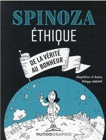 Spinoza : Ethique ; De La Verite Au Bonheur