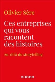 Ces Entreprises Qui Vous Racontent Des Histoires ; Au-dela Du Storytelling