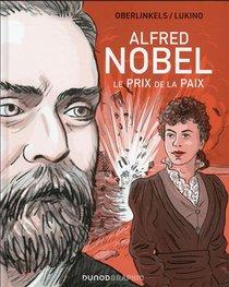 Alfred Nobel : Le Prix De La Paix