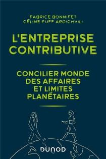 L'entreprise Contributive : Concilier Monde Des Affaires Et Limites Planetaires