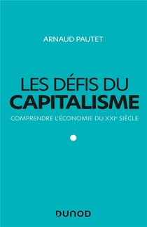 Les Defis Du Capitalisme ; Comprendre L'economie Du Xxie Siecle