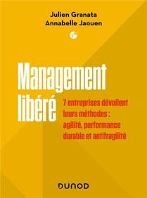 Management Libere : 7 Entreprises Devoilent Leurs Methodes : Innovation, Performance Durable Et Resilience