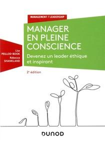 Manager En Pleine Conscience ; Devenez Un Leader Ethique Et Inspirant (2e Edition)