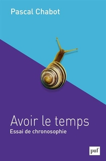 Avoir Le Temps ; Essai De Chronosophie