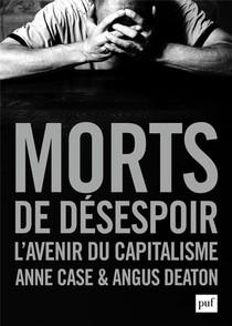 Morts De Desespoir ; L'avenir Du Capitalisme