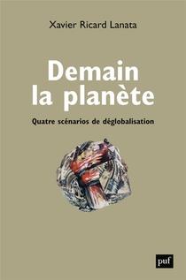 Demain La Planete : Quatre Scenarios De Deglobalisation