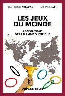 Les Jeux Du Monde : Geopolitique De La Flamme Olympique