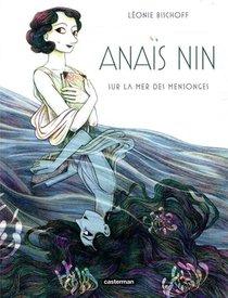Anais Nin ; Sur La Mer Des Mensonges