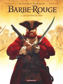 Les Nouvelles Aventures De Barbe-rouge T.2 ; Les Chiens De Mer