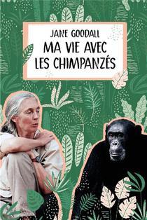 Ma Vie Avec Les Chimpanzes