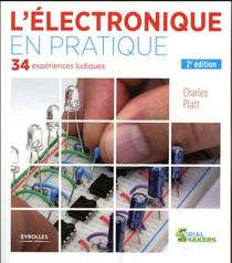 L'electronique En Pratique ; 34 Experiences Ludiques (2e Edition)