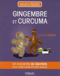 Gingembre Et Curcuma ; Un Concentre De Bienfaits Pour Votre Sante Et Votre Beaute