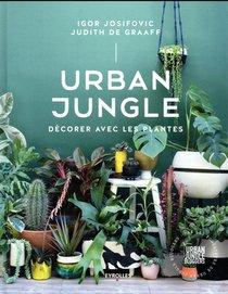 Urban Jungle ; Decorer Avec Les Plantes