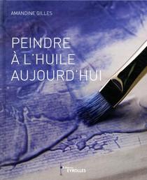 Peindre A L'huile Aujourd'hui
