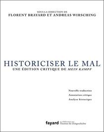 Historiciser Le Mal : Une Edition Critique De Mein Kampf