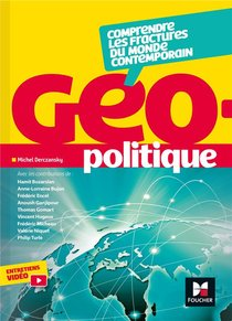 Geopolitique ; Comprendre Les Fractures Du Monde Contemporain