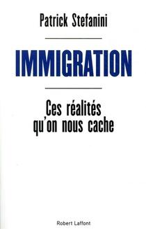 Immigration ; Ces Realites Qu'on Nous Cache