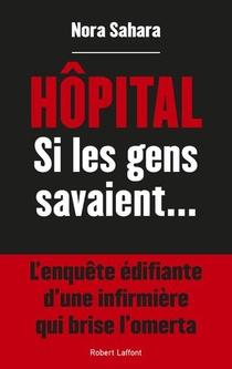 Hopital ; Si Les Gens Savaient