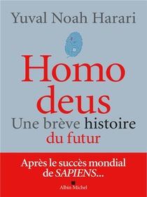 Homo Deus ; Une Breve Histoire Du Futur