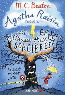 Agatha Raisin Enquete T.28 ; Chasse Aux Sorcieres