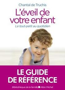 L'eveil De Votre Enfant ; Le Tout-petit Au Quotidien (edition 2020)