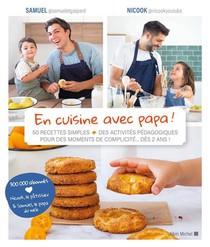 En Cuisine Avec Papa ! ; 50 Recettes Simples + Des Activites Pedagogiques Pour Des Moments De Complicite... Des 2 Ans !