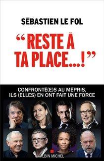 """""""reste A Ta Place..."""" : Confronte(e)s Au Mepris, Ils (elles) En Ont Fait Une Force"""