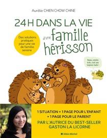 24 Heures Dans La Vie D'une Famille Herisson : Des Solutions Pratiques Pour Une Vie De Famille Sereine