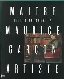 Maitre Maurice Garcon, Artiste