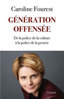 Generation Offensee ; De La Police De La Culture A La Police De La Pensee