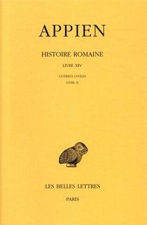 Histoire Romaine; T9, Livre Xiv : Guerres Civiles, Livre Ii