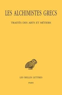 Les Alchimistes Grecs T.9 : 1re Partie, Traites Des Arts Et Metiers