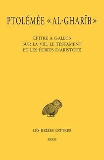 Epitre A Gallus Sur La Vie, Le Testament Et Les Ecrits D'aristote