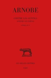 Contre Les Gentils (contre Les Paiens) T.4 Et T.5 : Livres Iv-v