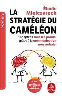 La Strategie Du Cameleon : S'adapter A Tous Les Profils Grace A La Communication Non Verbale