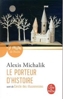 Le Porteur D'histoire ; Le Cercle Des Illusionnistes