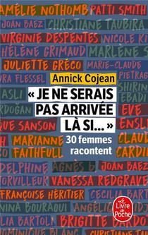 """""""je Ne Serais Pas Arrivee La Si..."""" ; 30 Femmes Racontent"""