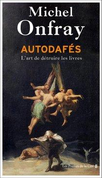 Autodafes : L'art De Detruire Les Livres