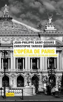 L'opera De Paris : Coulisses Et Secrets Du Palais Garnier