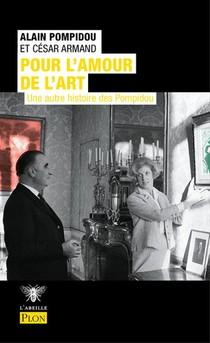 Pour L'amour De L'art : Une Autre Histoire De Pompidou
